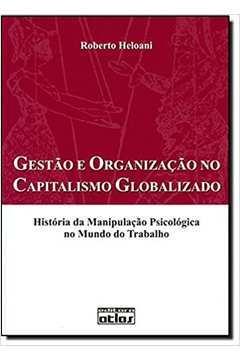 Gestão e Organização no Capitalismo Globalizado.