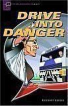 Drive Into Danger: (oxford Bookworms Starters)