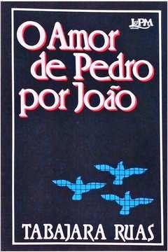 O Amor de Pedro por João