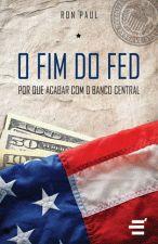 O Fim do Fed Que Acabar Com o Banco Central