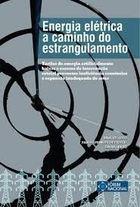 Energia Elétrica a Caminho do Estrangulamento de Raul Velloso e Outros pela Fórum Nacional (rj) (2014)