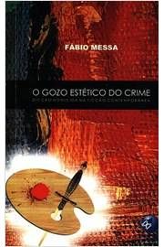 O Gozo Estético do Crime