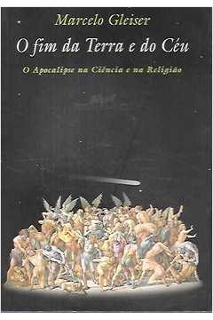 O Fim da Terra e do Céu: o Apocalipse na Ciência e na Religião