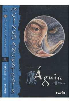 Os Cinco Ancestrais - Águia