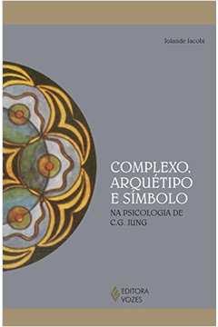 Complexo, Arquetipo e Simbolo na Psicologia de C. G. Jung
