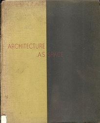Architecture as Space: How to Look At Architecture