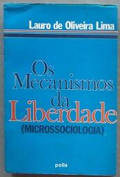 Os Mecanismos da Liberdade ( Microssociologia )