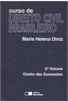 Curso de Direito Civil Brasileiro V. 6: Direito das Sucessões