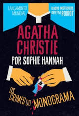 Os Crimes do Monograma - o Novo Mistério do Detetive Poirot
