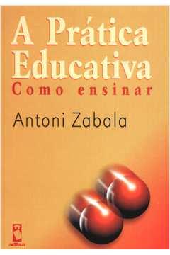 A Prática Educativa - Como Ensinar