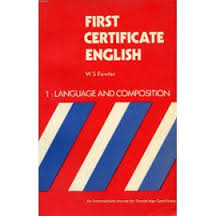 First Certificate English - 1: Language and Composition