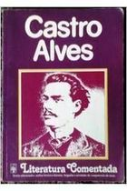 Literatura Comentada: Castro Alves de Castro Alves pela Abril (1982)