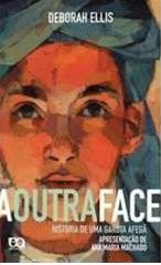 A Outra Face / 1.ª Edição - História de uma Garota Afegã