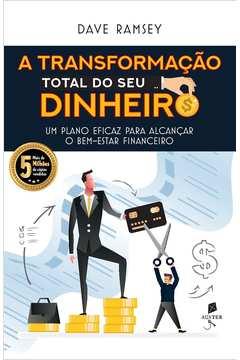 A Transformação Total do Seu Dinheiro - Livraria Prime Livros   Estante  Virtual