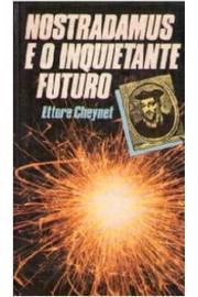 Nostradamus e o Inquietante Futuro