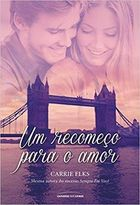 Um Recomeço para o Amor - Love in London - Volume 1