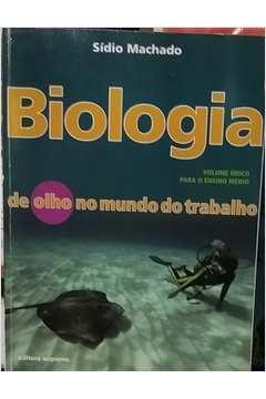 Biologia de Olho no Mundo do Trabalho, Volume único, Ensino Médio