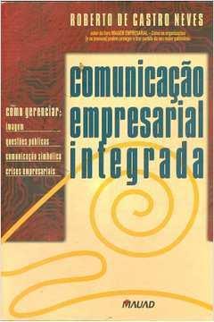 Comunicação Empresarial Integrada - Como Gerenciar: Imagem...