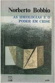 As Ideologias e o Poder Em Crise