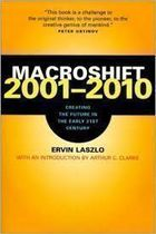 Macroshift 2001-2010: Creating the Future in the Early 21st Centu