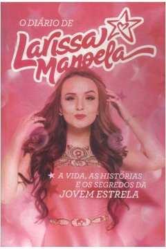Livro  O Diario de Larissa Manoela - Larissa Manoela   Estante Virtual f97cdfa573