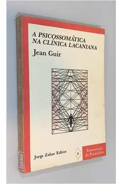 A Psicossomática na Clínica Lacaniana