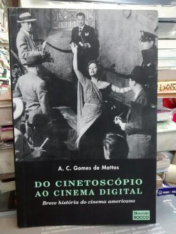 Do Cinetoscópio ao Cinema Digital