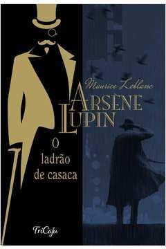 Arsene Lupin o Ladrão de Casaca
