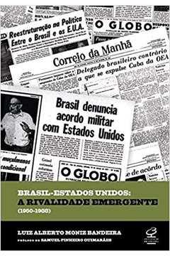 Brasil Estados Unidos a Rivalidade Emergente (1950-1988)