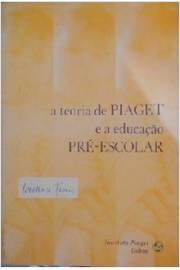 695f8462913 A Teoria de Piaget e a Educação Pré-escolar - Subverso Livros ...