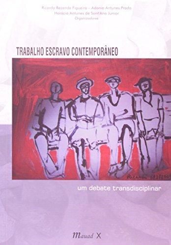 Trabalho Escravo Contemporâneo: um Debate Transdisciplinar
