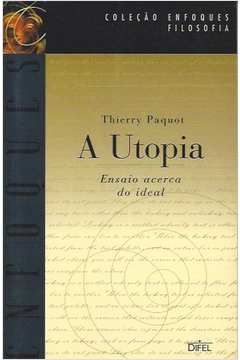 A Utopia: Ensaio Acerca do Ideal