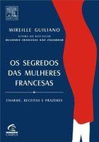 Os Segredos das Mulheres Francesas de Mireille Guiliano pela Cengage Learning (2006)