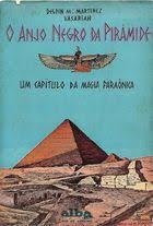 O Anjo Negro da Pirâmide - um Capítulo da Magia Faraônica
