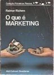 O Que é Marketing - Coleção Primeiros Passos 55 de Raimar Richers pela Brasiliense (1985)