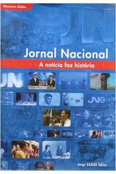 Jornal Nacional: a Notícia Faz História