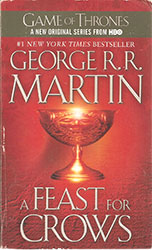 A Feast For Crows ( Book Four of a Song of Ice and Fire)