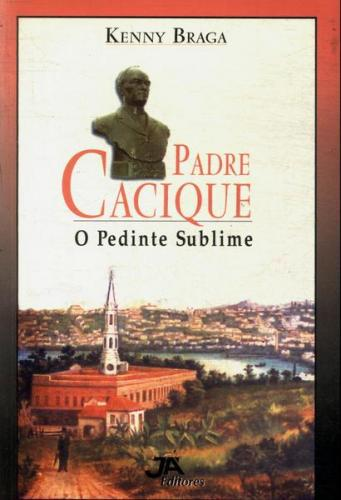 Padre Cacique o Pedinte Sublime