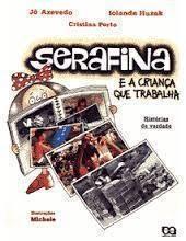 Serafina e a Criança Que Trabalha  Histórias de Verdade