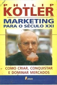 Marketing para o Século XXI -como Criar, Conquistar e Dominar Mercados