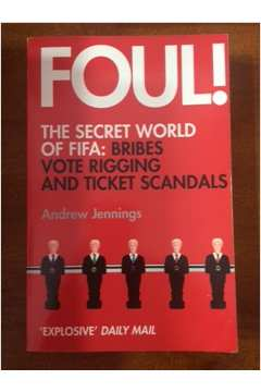 Foul! the Secret of Fifa: Bribes Vote Rigging...