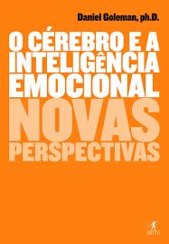 O Cérebro e a Inteligência Emocional Novas Perspectivas