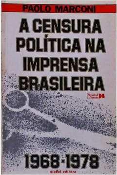 A Censura Política na Imprensa Brasileira 1968-1978