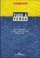 Tudo À Venda: as Virtudes e os Limites do Mercado.