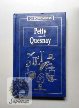 Os Economistas: Petty - Quesnay
