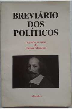 Breviário dos Políticos, Segundo as Notas do Cardeal Mazarino