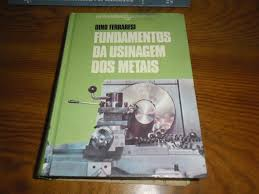 Fundamentos da Usinagem dos Metais Vol 1