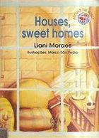 Houses, Sweet Homes