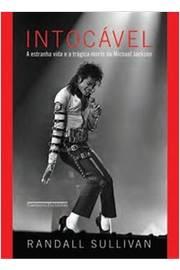 Intocável - a Estranha Vida e a Trágica Morte de Michael Jackson