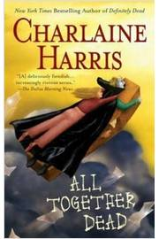 All Together Dead - Sookie Stackhouse Vol. 7